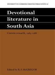 Devotional Literature in South Asia Current Research, 1985 1988,0521051851,9780521051859