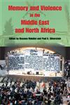 Memory and Violence in the Middle East and North Africa,0253217989,9780253217981