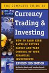 The Complete Guide to Currency Trading & Investing How to Earn High Rates of Return Safely and Take Control of Your Financial Investments 2nd Revised Edition,1601384424,9781601384423