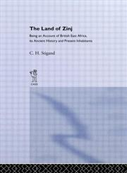 The Land of Zinj Being an Account of British East Africa, its Ancient History and Present Inhabitants,0714617237,9780714617237
