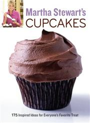 Martha Stewart's Cupcakes 175 Inspired Ideas for Everyone's Favorite Treat,0307460444,9780307460448