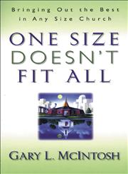One Size Doesn't Fit All Bringing Out the Best in Any Size Church,0800756991,9780800756994