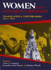 Women in the Civil Rights Movement Trailblazers and Torchbearers, 1941--1965,0253208327,9780253208323