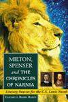 Milton, Spenser and the Chronicles of Narnia Literary Sources for the C.S. Lewis Novels,0786428767,9780786428762