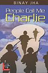People Call Me Charlie A Soldier's Moving Love Story 1st Edition,8188811092,9788188811090