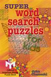 Super Word Search Puzzles for Kids,080694417X,9780806944173