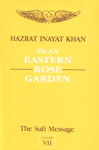 In an Eastern Rose Garden : The Sufi Massiage Vol. 7,8120806662,9788120806665