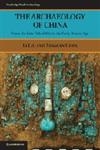 The Archaeology of China From the Late Palaeolithic to the Early Bronze Age,0521644321,9780521644327