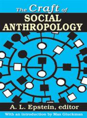 The Craft of Social Anthropology,0878552804,9780878552801
