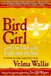 Bird Girl and the Man Who Followed the Sun,0060977280,9780060977283