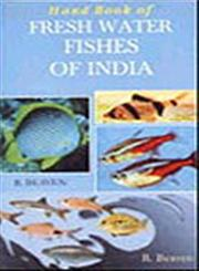 Hand Book of Fresh Water Fishes of India Giving the Characteristic Peculiarities of All the Species at Present Known, and Intended as a Guide to Students and District Officers 5th Indian Print Edition,8187067144,9788187067146