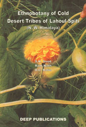 Ethnobotany of Cold Desert Tribes of Lahoul-Spiti (N.W. Himalaya),8185622108,9788185622101