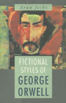 Fictional Styles of George Orwell,8126903279,9788126903276