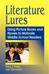 Literature Lures Using Picture Books and Novels to Motivate Middle School Readers,1563089521,9781563089527