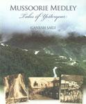 Mussoorie Medley Tales of Yesteryear,8189738593,9788189738594