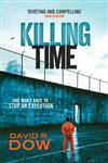Killing Time One Man's Race to Stop an Execution,0099537532,9780099537533