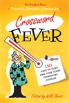 The New York Times Puzzle Doctor Presents Crossword Fever 150 Easy to Hard New York Times Crossword Puzzles,0312641109,9780312641108