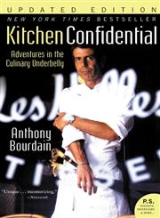 Kitchen Confidential Adventures in the Culinary Underbelly Updated Edition,0060899220,9780060899226