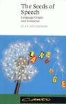 The Seeds of Speech Language Origin and Evolution,0521785715,9780521785716