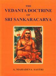 The Vedanta Doctrine of Sri Sankaracarya English Translation with Explanatory Comments on Dakshinamurti-Stotra with Sri Suresvaracharya's Manasollasa Sri Suresvaracharya's Pranava Vartika and Dakshinamurti Upanishad,8170300290,9788170300298