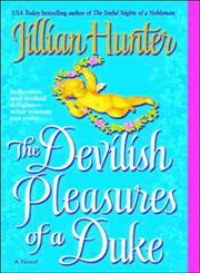 The Devilish Pleasures of a Duke A Novel,0345487621,9780345487629