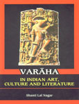 Varaha in Indian Art, Culture and Literature 1st Published,8173050309,9788173050305