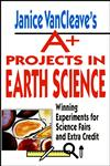 Janice VanCleave's A+ Projects in Earth Science: Winning Experiments for Science Fairs and Extra Credit,0471177709,9780471177708