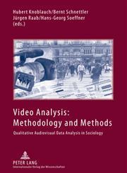 Video Analysis Methodology and MethodsQualitative Audiovisual Data Analysis in Sociology,3653026679,9783653026672