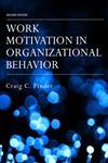 Work Motivation in Organizational Behavior 2nd Edition,0805856048,9780805856040