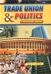 Trade Union And Politics A Sociological Analysis 1st Published,8187445033,9788187445036
