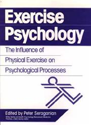Exercise Psychology The Influence of Physical Exercise on Psychological Processes 1st Edition,0471527017,9780471527015