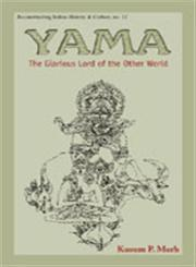 Yama The Glorious Lord of the Other World 2nd Impression,812460066X,9788124600665