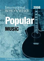 International Who's Who in Popular Music 2008 (International Who's Who in Popular Music) 10th Edition,1857434544,9781857434545