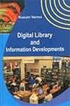 Digital Library and Information Developments,8190732552,9788190732550
