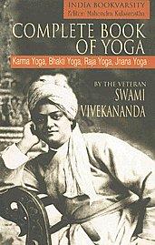 Complete Book of Yoga Karma Yoga, Bhakti Yoga, Raja Yoga, Jnana Yoga,8189297155,9788189297152