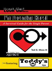 Look Out, I'm Parenting Here A Survival Guide for the Single Parent,1462016650,9781462016655