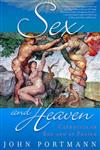 Sex and Heaven Catholics in Bed and at Prayer,0312294883,9780312294885