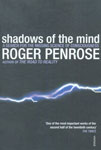 Shadows of the Mind A Search for the Missing Science of Consciousness 1st Published,0099582112,9780099582113
