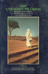 The Unknown Pilgrims The Voice of the Sadhvis : The History, Spirituality and Life of the Jaina Women Ascetics 1st Enlarged Edition,8170305357,9788170305354