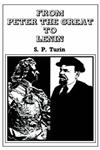 From Peter the Great to Lenin CB History of Russian Labour Movement with Special Reference to Trade Unionism,0714613649,9780714613642