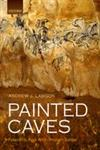 Painted Caves Palaeolithic Rock Art in Western Europe,0199698228,9780199698226
