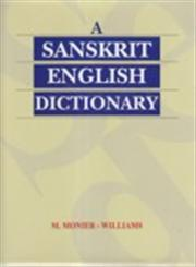 A Sanskrit-English Dictionary Etymologically and Philologically Arranged with Special Reference to Cognate Indo-European Languages 16th Reprint,8120831055,9788120831056