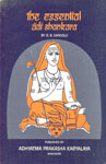 """The Essential Adi Shankara Translation of """"Sankara Vedanta Sara"""" Excellent Reference Book and a Constant Guide for a Genuine Student of Vedanta 1st Edition"""