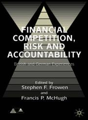 Financial Competition, Risk and Accountability British and German Experiences,0333735900,9780333735909