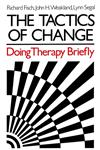 The Tactics of Change: Doing Therapy Briefly (The Jossey-Bass Social and Behavioral Science Series),0875895212,9780875895215