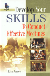 Develop Your Skills to Conduct Effective Meetings 1st Edition,8183820972,9788183820974