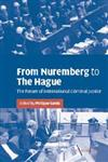 From Nuremberg to the Hague The Future of International Criminal Justice,0521536766,9780521536769