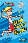 Beach Volleyball Is No Joke,1434222322,9781434222329