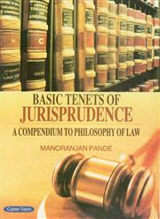 Basic Tenets of Jurisprudence A Compendium to Philosophy of Law,8178848546,9788178848549