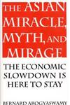 Asian Miracle, Myth, and Mirage The Economic Slowdown Is Here to Stay,156720127X,9781567201277